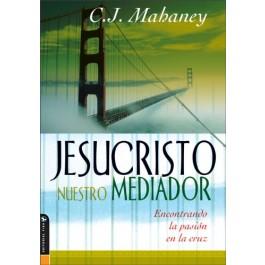 Jesucristo Nuestro Mediador