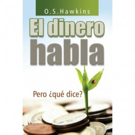 EL DINERO HABLA, PERO QUE DICE?