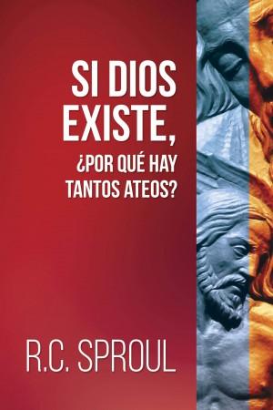 Si Dios existe, ¿por qué hay tantos ateos?