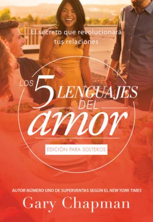 Cinco lenguajes del amor - Edición para solteros, Los