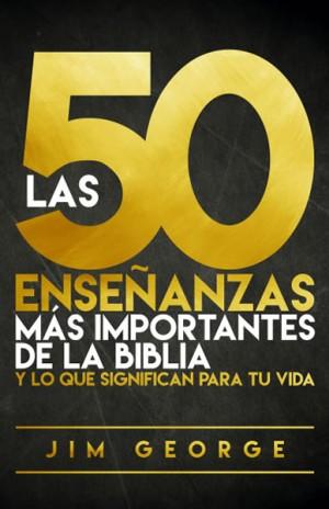 50 enseñanzas más importantes de la Biblia, Las