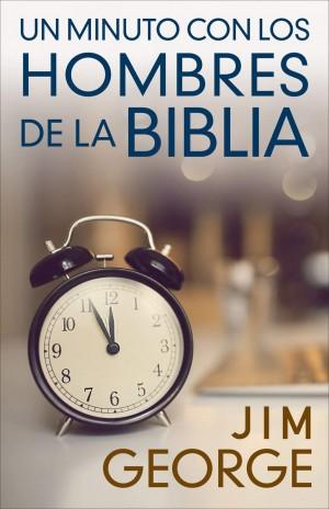 Un minuto con los hombres de la Biblia