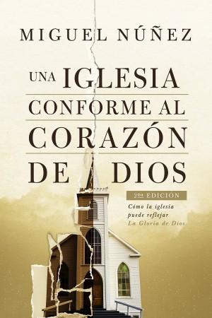 Una iglesia conforme al corazón de Dios
