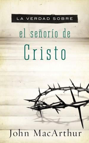 Verdad sobre el Señorío de Cristo, La