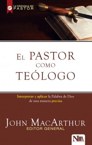 Pastor como teólogo, El