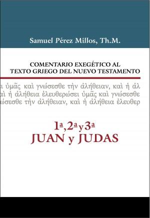 Comentario Exegét. Texto Griego al N.T. 1,2,3 Juan y Judas