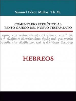 Comentario exegético al texto griego del N. T. - Hebreos