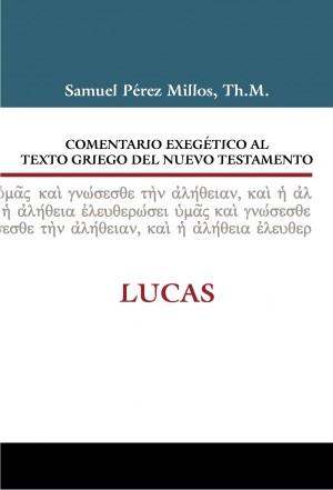 Comentario exegético al texto griego del N. T. - Lucas