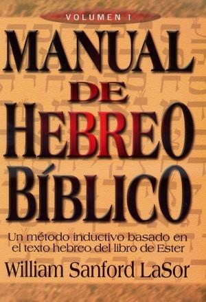 Manual de hebreo bíblico. Vols. 1 y 2