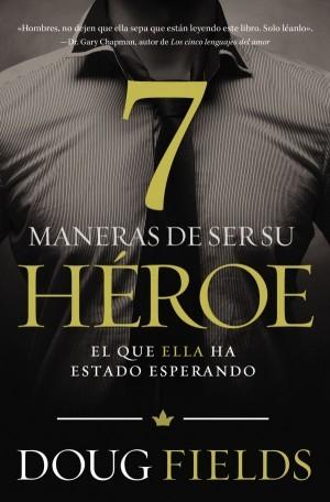 7 maneras de ser su héroe
