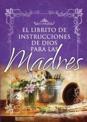 Librito de instrucciones de Dios para madres, El