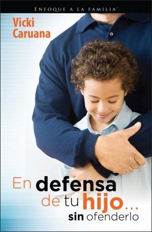 En defensa de tu hijo… sin ofenderlo