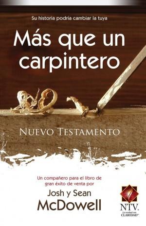 Nuevo Testamento Más que un carpintero. Rústica - NTV