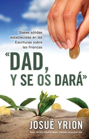 Dad, y se os dará