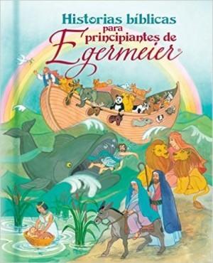 Historias bíblicas para principantes de Egermeier