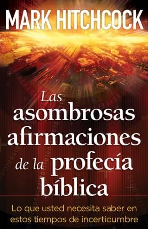 Asombrosas afirmaciones de la profecía bíblica, Las