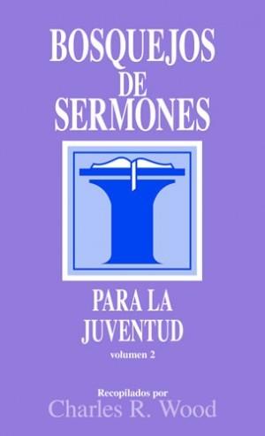 Bosquejos de sermones para la juventud. Vol. 2