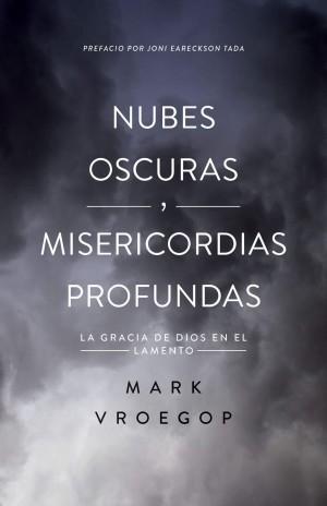 Nubes oscuras, misericordia profunda