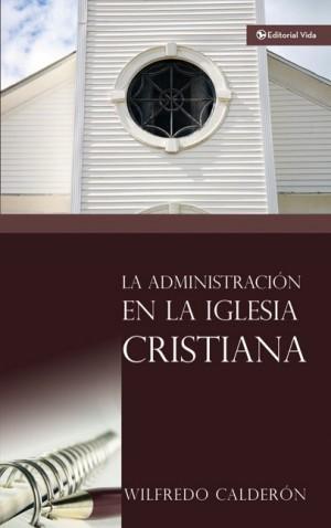 Administración en la iglesia cristiana, La