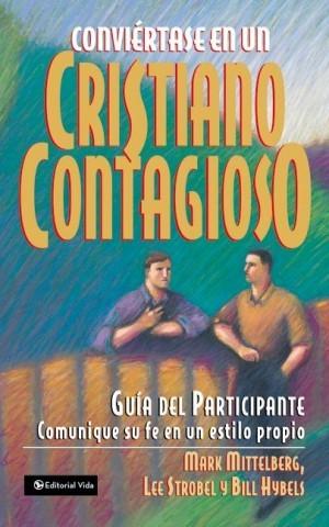 Conviértase en un cristiano contagioso - Guía del participante