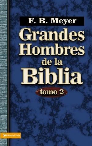 Grandes hombres de la Biblia. Vol. 2