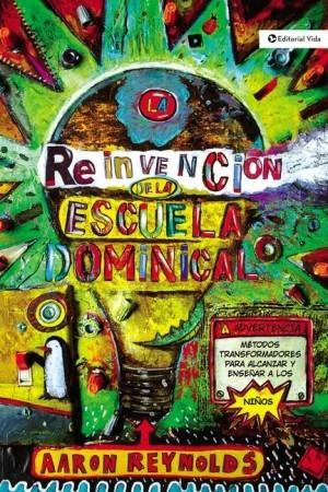 Reinvención de la Escuela Dominical, La
