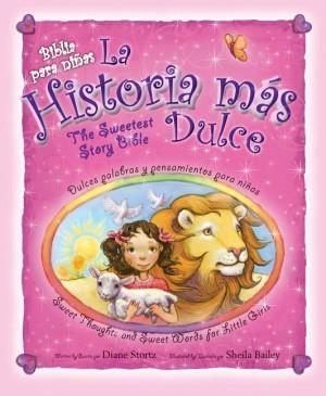 Biblia para niñas la historia más dulce / The sweetest story Biblie