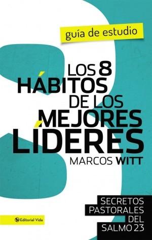 8 hábitos de los mejores líderes, Los - Guia de estudio