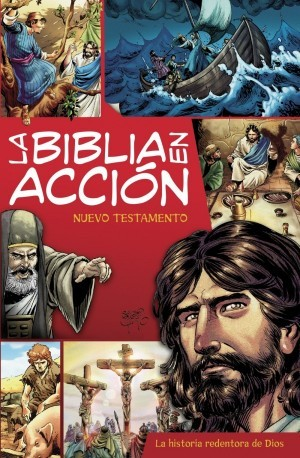 Biblia en acción, La. Nuevo Testamento