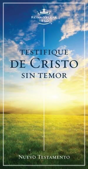 RVR 1960 Nuevo Testamento Testifique de Cristo sin Temor