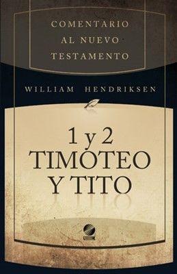 Comentario al Nuevo Testamento - 1 y 2 Timoteo y Tito