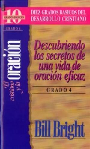 Cristiano y la oración, El (Grado 4) - Diez grados básicos
