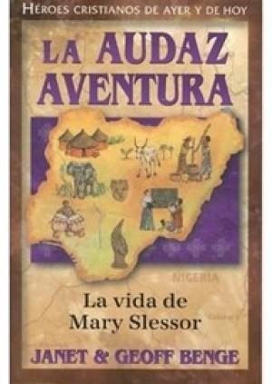 Audaz aventura, La