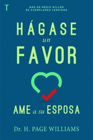 Hágase un favor: Ame a su esposa