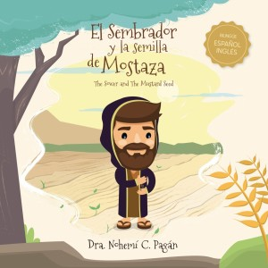 Sembrador y la semilla de mostaza, El (bilingüe)