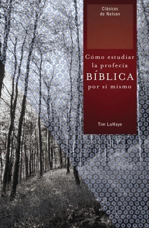 Cómo estudiar la profecía bíblica por sí mismo