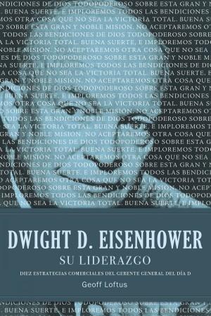 Dwight D. Eisenhower, su liderazgo