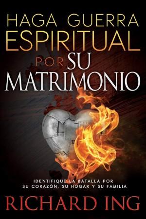 Haga guerra espiritual por su matrimonio