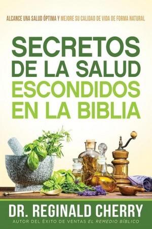 Scretos de la salud escondidos en la Biblia