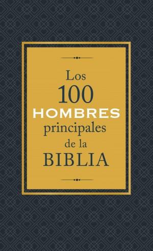 100 hombres principales de la Biblia, Los