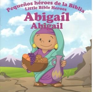 Abigail: Pequeños héroes de la Biblia (bilingüe)