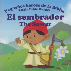 Sembrador, El: Pequeños héroes de la Biblia (bilingüe)
