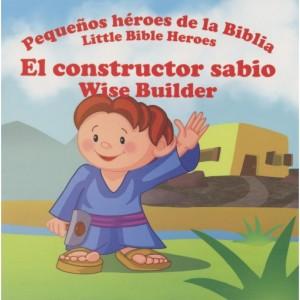 Constructor sabio, El: Pequeños héroes de la Biblia (bilingüe)