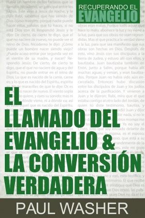 Llamado del evangelio & la conversión verdadera
