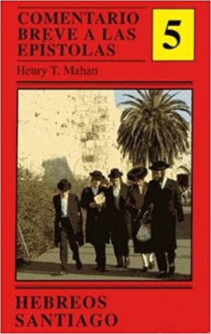 Comentario breve a las Epístolas. Vol. 5: Hebreos y Santiago