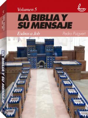 Biblia y su mensaje, La. Vol. 5: Esdras a Job