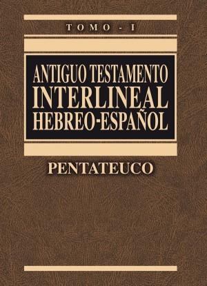 Antiguo Testamento interlineal hebreo-español. Vol. 1