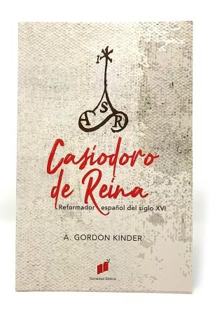 Casiodoro de Reina. Reformador Español del siglo XVI