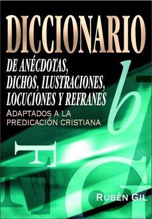 Diccionario de anécdotas, dichos y refranes
