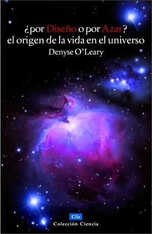 Por diseño o por azar: El origen de la vida en el Universo